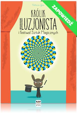 Królik Iluzjonista i Festiwal Sztuk Magicznych - IUVI